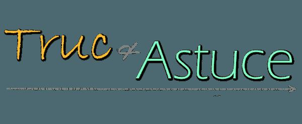 Truc et Astuce