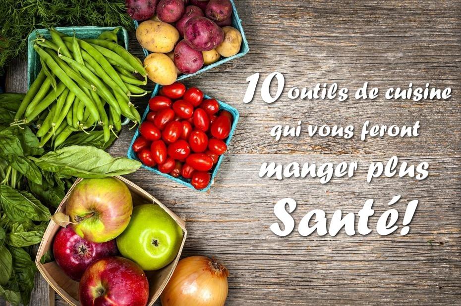 Outils de cuisine pour manger plus santé